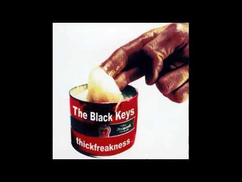 The Black Keys - Thickfreakness - (Full Album)