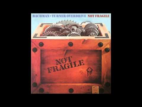 Bachman-Turner Overdrive - Not Fragile