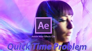 How to solve Adobe After Effects Quicktime Problem {Solved}