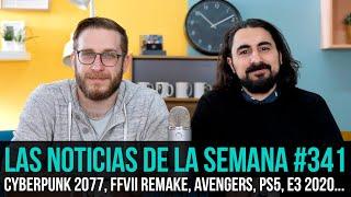 ¡La semana en 10 min #341! Retrasos de Cyberpunk 2077, FFVII Remake y Avengers, PS5, E3 2020...