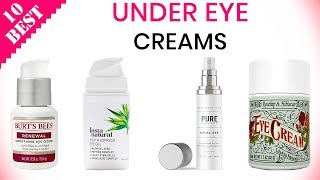 10 Best Under Eye Creams 2019 | For Dark Circles, Wrinkles, Crow's Feet, Bags, Puffiness, etc.