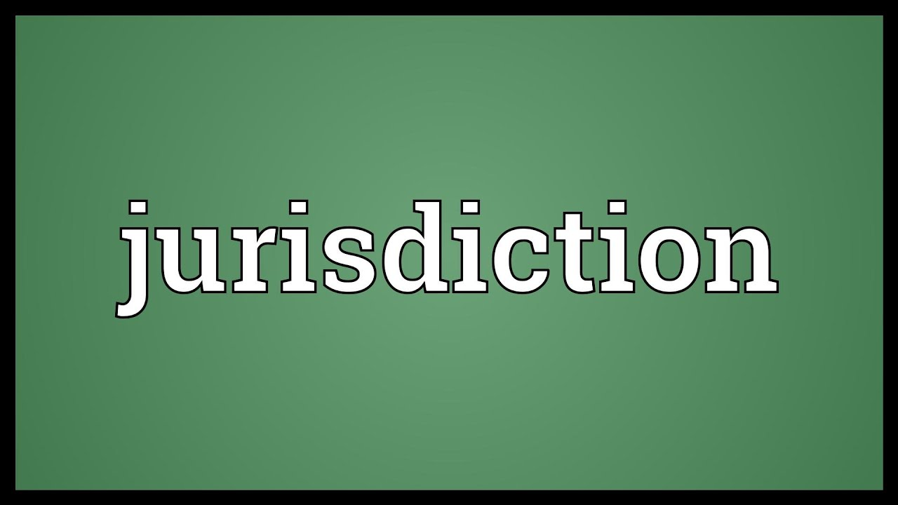 what does the word jurisdiction mean