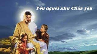 Yêu Người Như Chúa Yêu