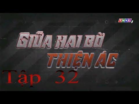 Giữa Hai Bờ Thiện Ác Tập 32 | Phim Việt Nam Hay Nhất 2019