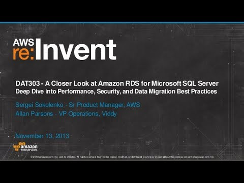 Amazon RDS for Microsoft SQL: Performance, Security, Best Practices (DAT303) | AWS re:Invent 2013