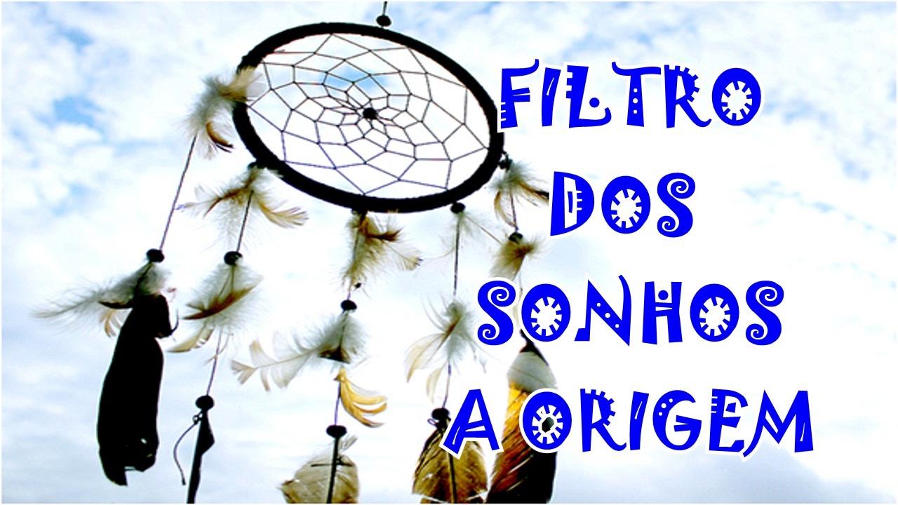 Famosos Filtro dos Sonhos a origem. - YouTube SI25
