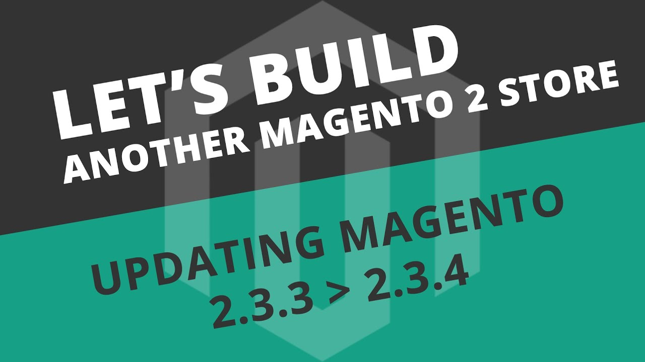 Updating Magento 2.3.3 to 2.3.4 - S02E07 Let's build another Magento store