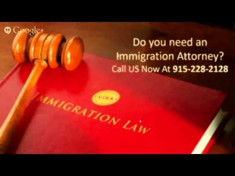 Immigration Attorney El Paso TX | 915-228-2128 | Texas Immigration Lawyer