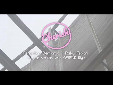 Penantian Berharga - Rizky Febian .Korean Version. With GFRIEND Style (Cover By Cherish)