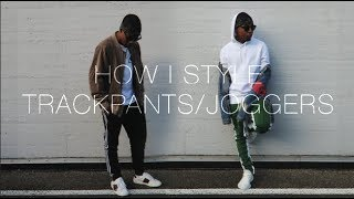How I Style Joggers/Trackpants | MEN
