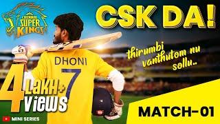 CSK Da   Match 1   Mini Series  episode 1   Thirumbi Vandhutomnu Sollu   Madrasi   Galatta Guru