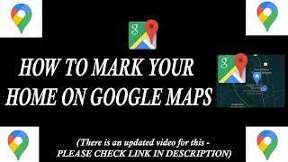 How to Mark Your Home on Google Maps Free HD Video