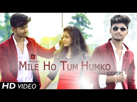 Mix - Mile Ho Tum Humko (Cover) - Fever | Ft. Aman & Anuja | Aman Soni