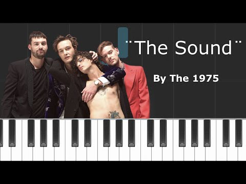 """The 1975 - """"The Sound"""" Piano Tutorial - Chords - How To Play - Cover"""