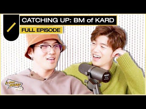Catching Up: BM Of KARD | KPDB Ep. #32 (FULL Episode)