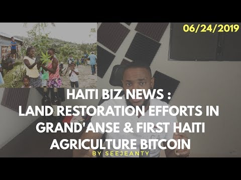 land-restoration-efforts-in-grand-anse-&-first-haiti-agriculture-bitcoin-:-06/24-hbn