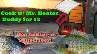Cook on a Mr Heater Buddy for $3 & Ice Fishing w/ Subscriber