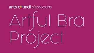 Arts Council of York County's 2019 Artful Bra Project Auction Preview