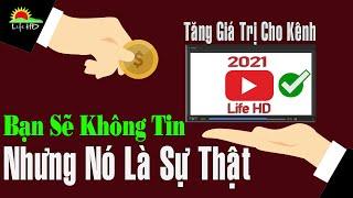 Kiếm Tiền Youtube 2021 | Cải thiện thu nhập trên kênh từ việc rất đơn giản | Life HD