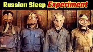 The Russian Sleep Experiment की असल सच्चाई - Scary Science Experiment on Humans