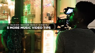 5 MORE Tips To Make BETTER Music Videos!