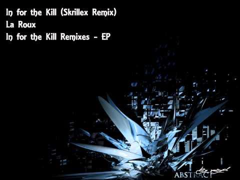In for the Kill (Skrillex Remix) by La Roux