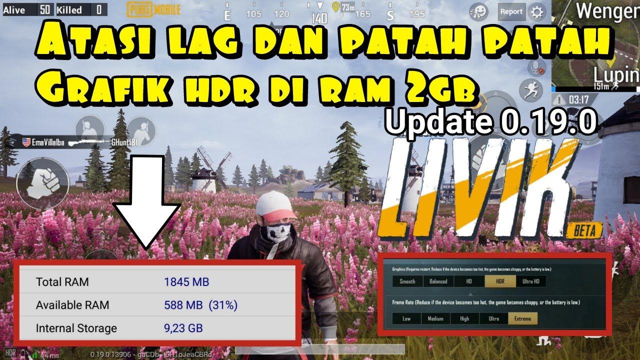 Cara Mengatasi Lag Patah Patah PUBG Mobile Ram 2gb  Grafik HDR | PUBG Mobile Update 0.19.0 | Livik