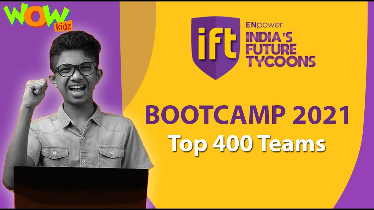 Top 400 Teams | India's Future Tycoons | Boot Camp 2021 | Wow Kidz