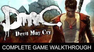 DmC: Devil May Cry Complete Game Walkthrough Full Game Story