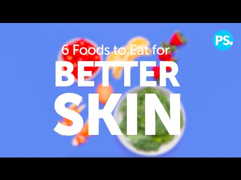 6 Foods to Eat For Better Skin