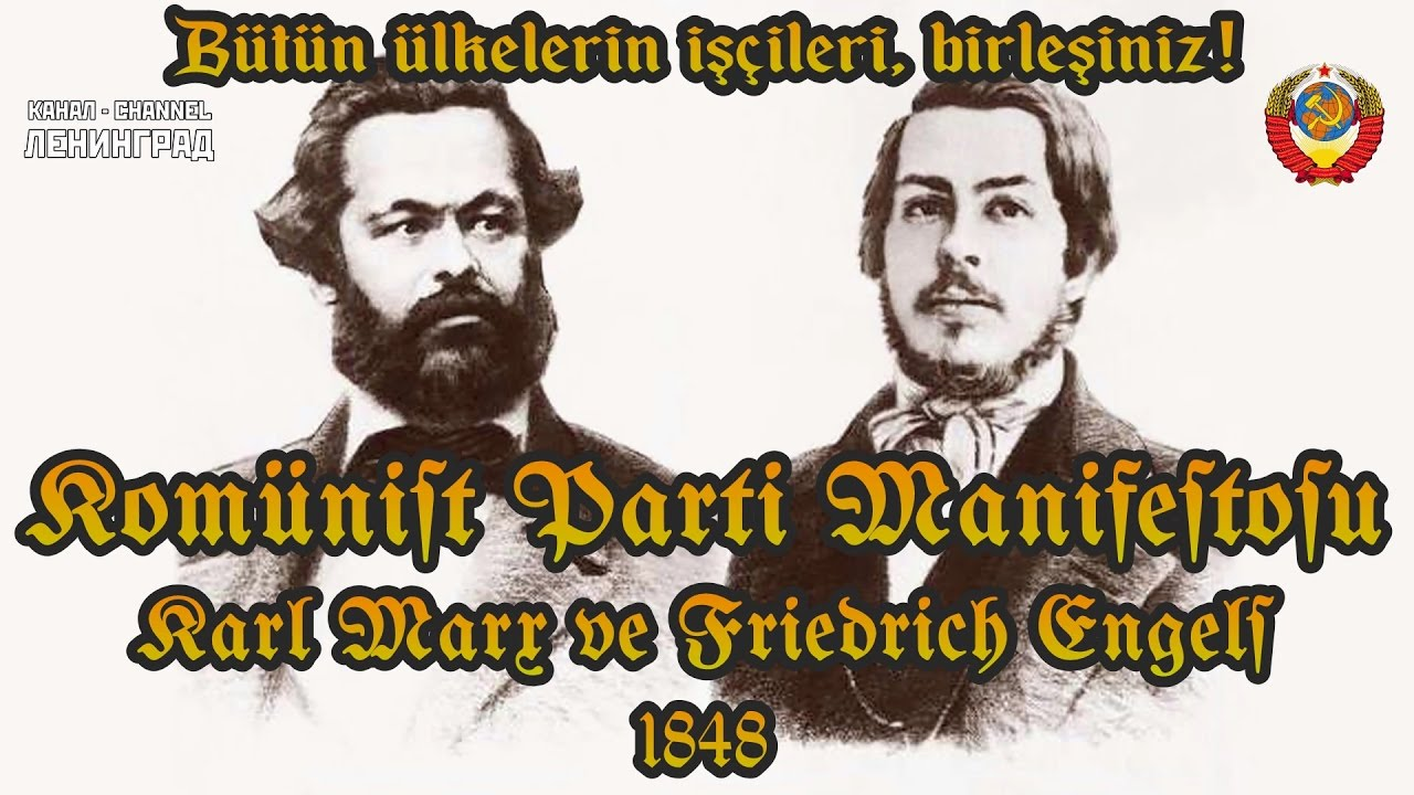 Karl Marx ve Friedrich Engels. Komünist Parti Manifestosu. 1848. Sesli kitap. Türkçe.