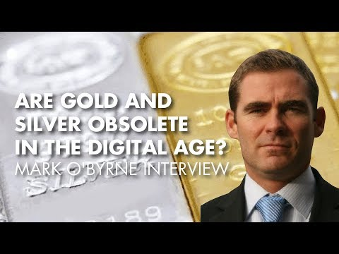 Are Gold And Silver Obsolete In The Digital Age? - Mark O'Byrne Interview