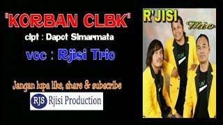 Download KORBAN CLBK - Rjisi Trio