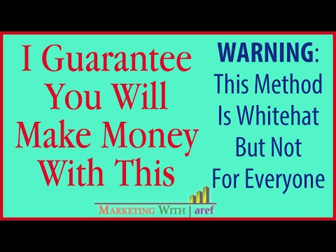 I Guarantee You Will Make Money With This White Hat Method   Marketing with aref