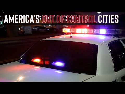 The US Cities That Are OUT OF CONTROL!