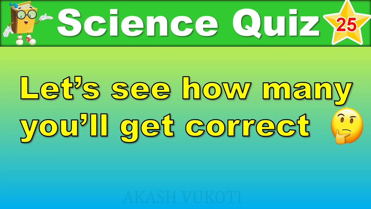 25 Science General Knowledge Questions with Answers ...