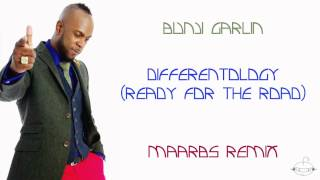 Bunju Garlin - Differentology (Ready For the Road) (Maarbs Remix)
