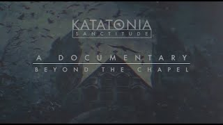 Katatonia - Beyond the Chapel (documentary clip) (from Sanctitude)