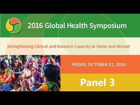 2016 Global Health Symposium: Panel 3