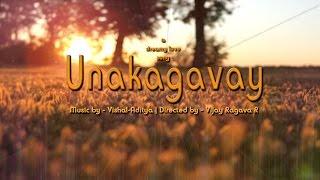 Unakagavay | Vishal-Aditya | Tamil Indie
