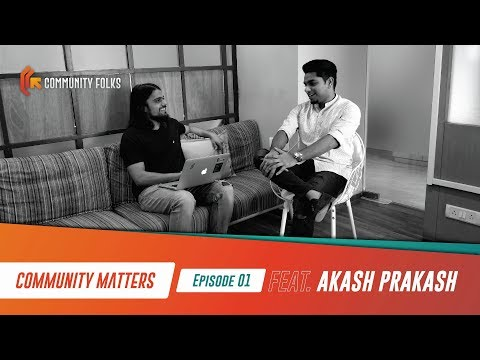 Community Folks Conversations with Akash Prakash [Ep- 01]