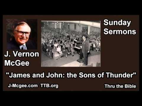 James and John the Sons of Thunder - J Vernon McGee - FULL Sunday Sermons