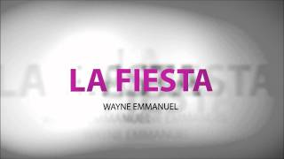 Wayne Emmanuel - La Fiesta (Radio Edit)