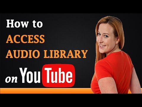 How to Access YouTube Audio Library