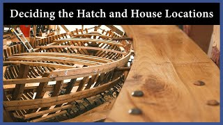 Deciding the Hatch and House Locations - Ep. 130 - Acorn to Arabella: Journey of a Wooden Boat