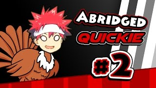 Abridged Quickie - Episode 2: A Food Wars! Thanksgiving