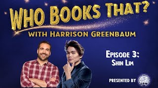 Who Books That? with Harrison Greenbaum, Ep. 3: SHIN LIM (w/ guests FRANZ HARARY & COLIN CLOUD)
