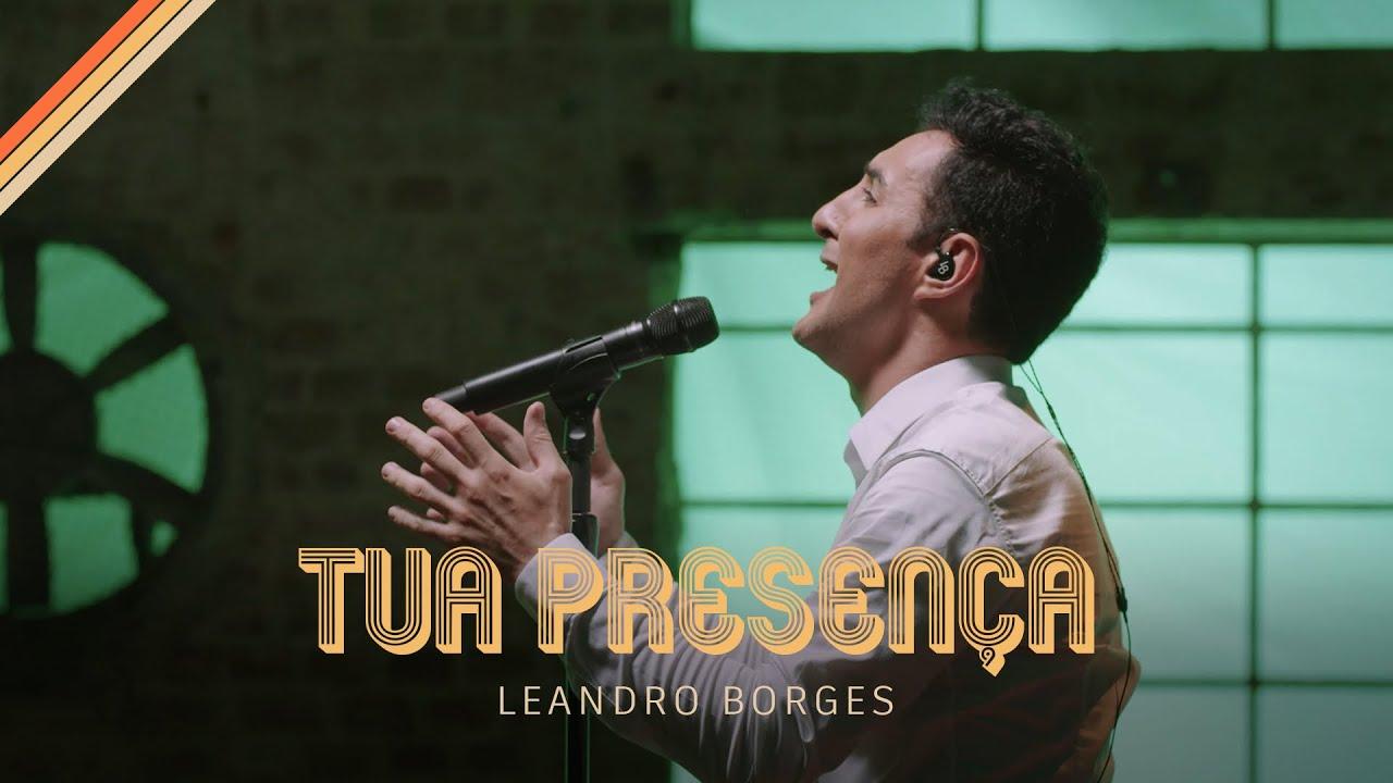 Leandro Borges - Tua Presença (Oficial)