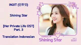 Genre : ost release date 2019-04-25 language korean source https://lyricsterjemahankdramaost.blogspot.com/2019/04/in2it-shining-star-her-private-life-o...