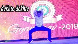 dekhte dekhte dance choreography | annual function dance performance  | goran the bolt